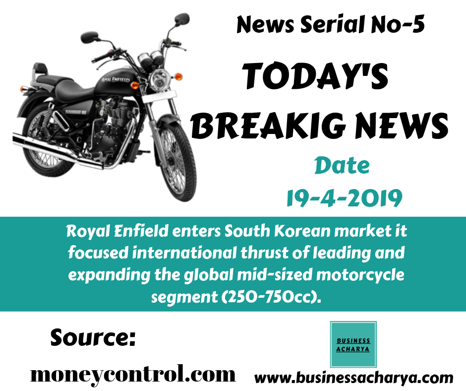 Royal Enfield enters South Korean market it focused international thrust of leading and expanding the global mid-sized motorcycle segment (250-750cc).