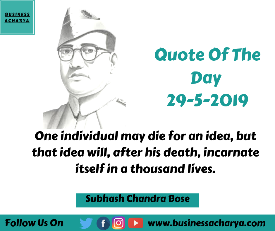 One individual may die for an idea, but that idea will, after his death, incarnate itself in a thousand lives. By Subhash Chandra Bose #Subhash ChandraBose #Netaji #QuoteOfTheDay #BusinessAcharya
